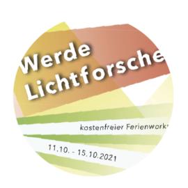 Bald: Werde Lichtforscher*in! Herbstferienprojekt: 11.10.-15.10.2021